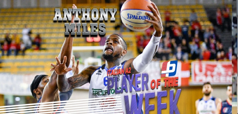 Anthony Miles, best player of Italian Serie A2 round 3