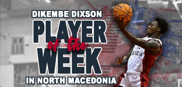 With his 41 points Dixson is MVP of the week in North Macedonia