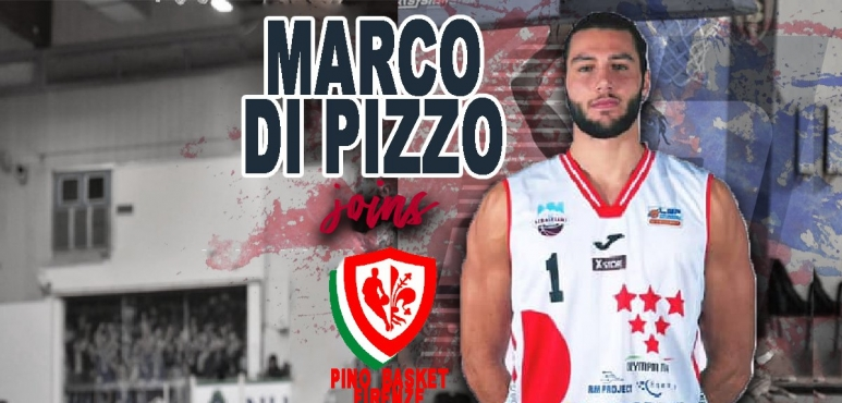 Marco Di Pizzo joins Pino Basket Firenze
