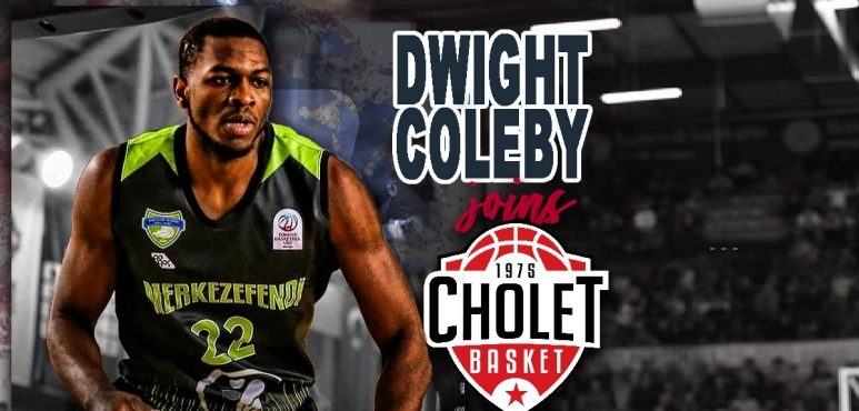 Dwight Coleby signs with Cholet