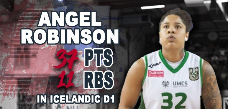 Amazing Angel Robinson in Iceland:  37 pts, 11 rbs, 7 ast and 7 stl